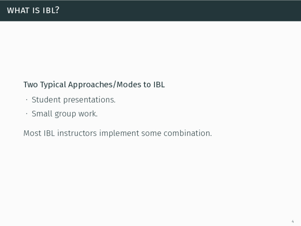 what is ibl? Two Typical Approaches/Modes to IB...