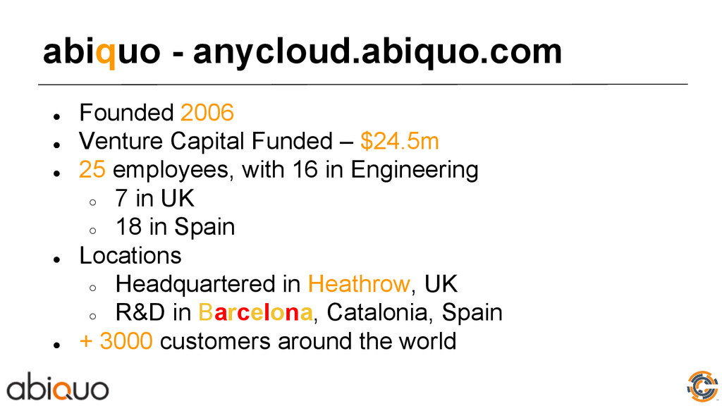 abiquo - anycloud.abiquo.com ● Founded 2006 ● V...