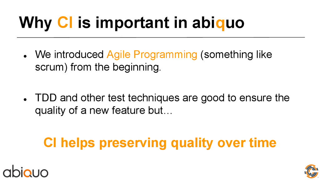 Why CI is important in abiquo ● We introduced A...