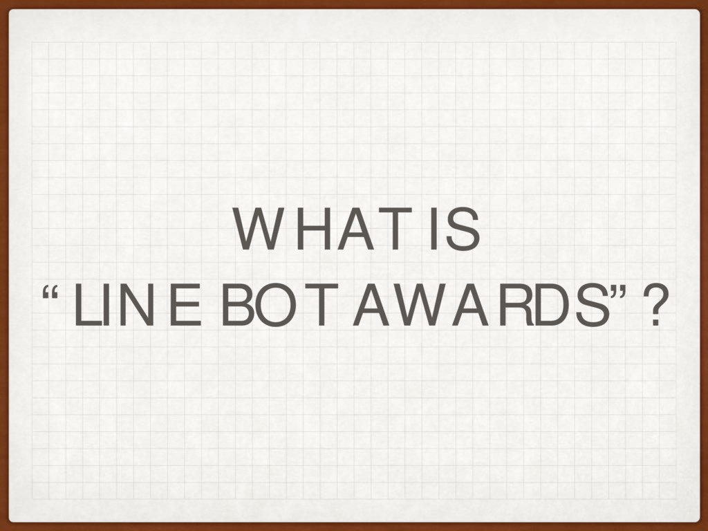"""WHAT IS """"LINE BOT AWARDS""""?"""