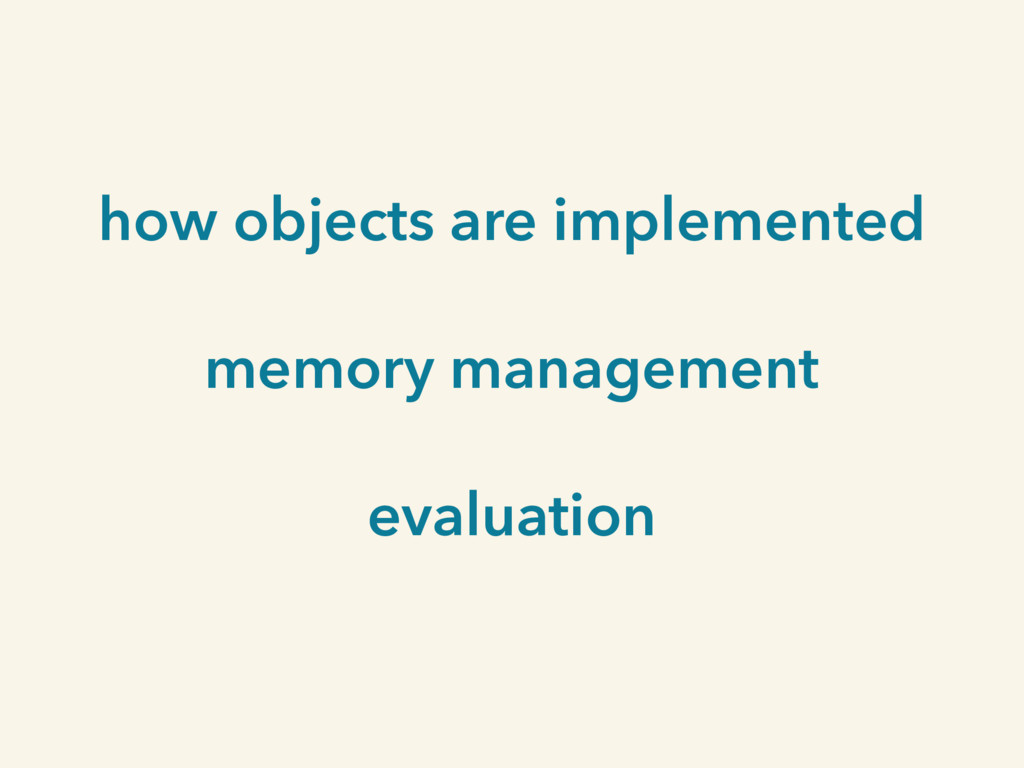 how objects are implemented memory management e...