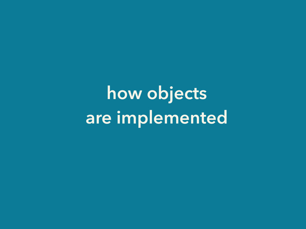 how objects are implemented