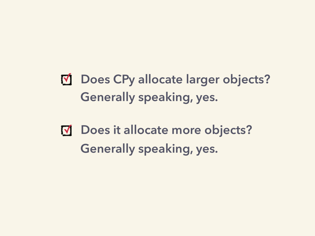 Does CPy allocate larger objects?  Does it all...