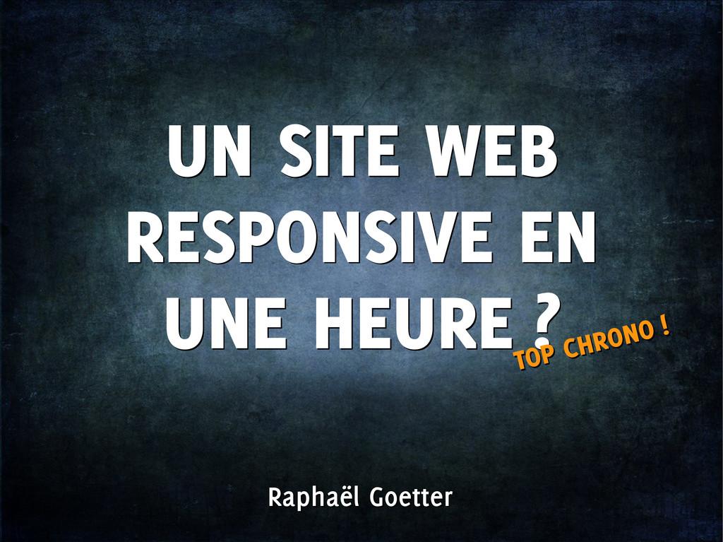 Raphaël Goetter Raphaël Goetter UN SITE WEB RES...