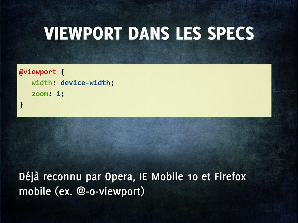 VIEWPORT DANS LES SPECS @viewport { width: devi...