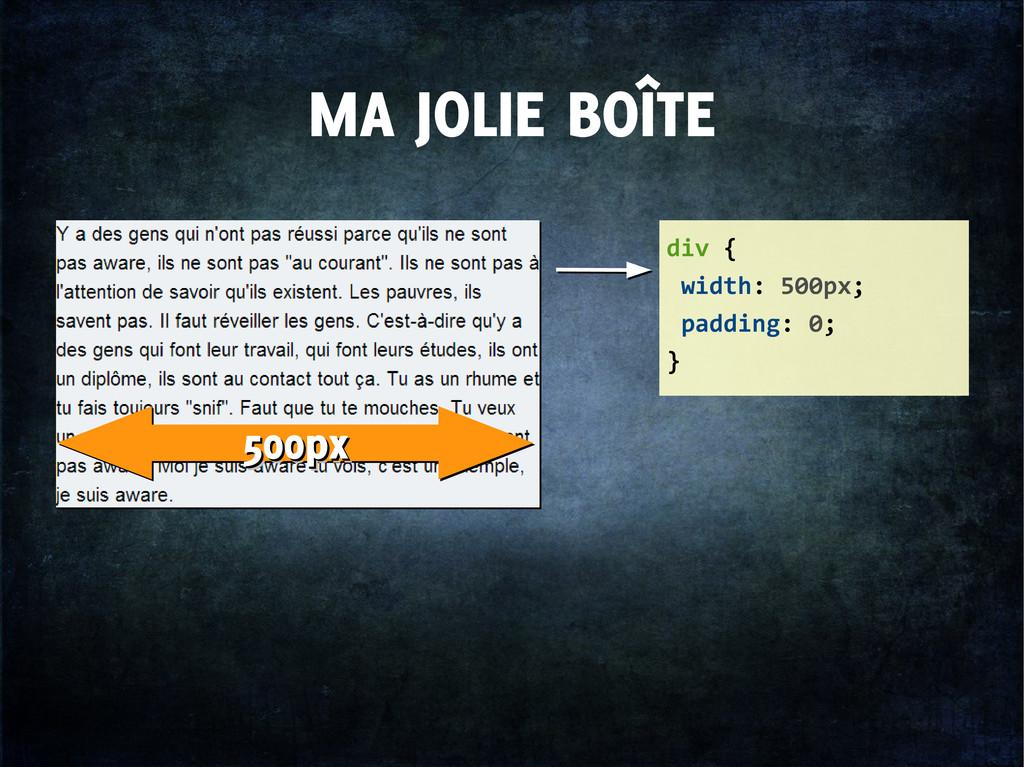 MA JOLIE BOÎTE div { width: 500px; padding: 0; ...