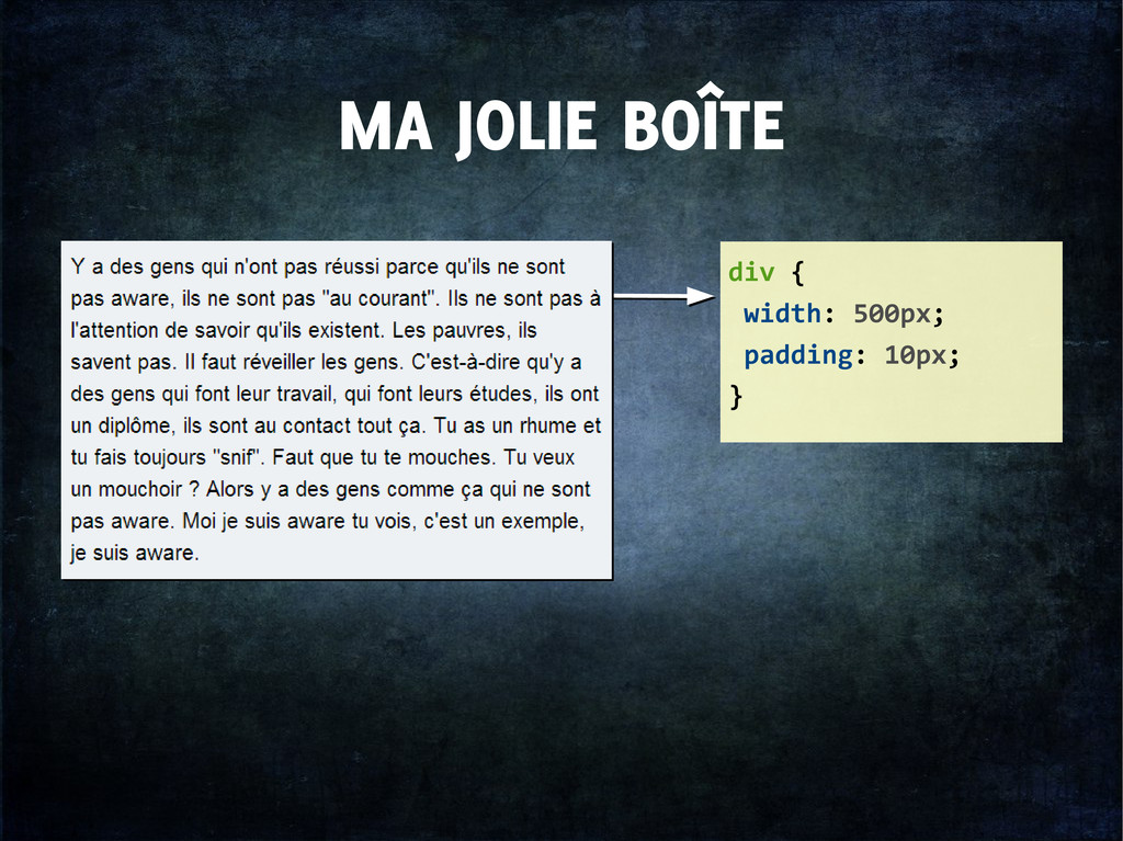MA JOLIE BOÎTE div { width: 500px; padding: 10p...