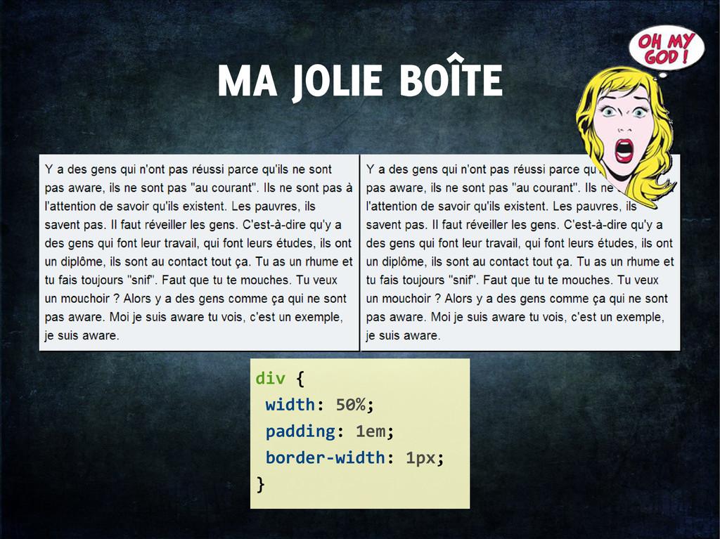 MA JOLIE BOÎTE div { width: 50%; padding: 1em; ...