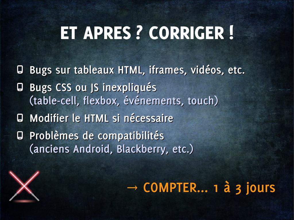 ET APRES ? CORRIGER ! Bugs sur tableaux HTML, i...