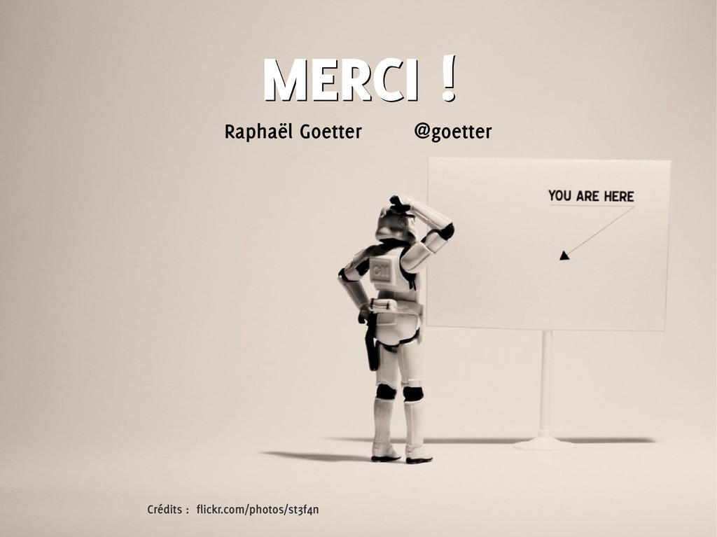 Raphaël Goetter @goetter MERCI ! MERCI ! Crédit...