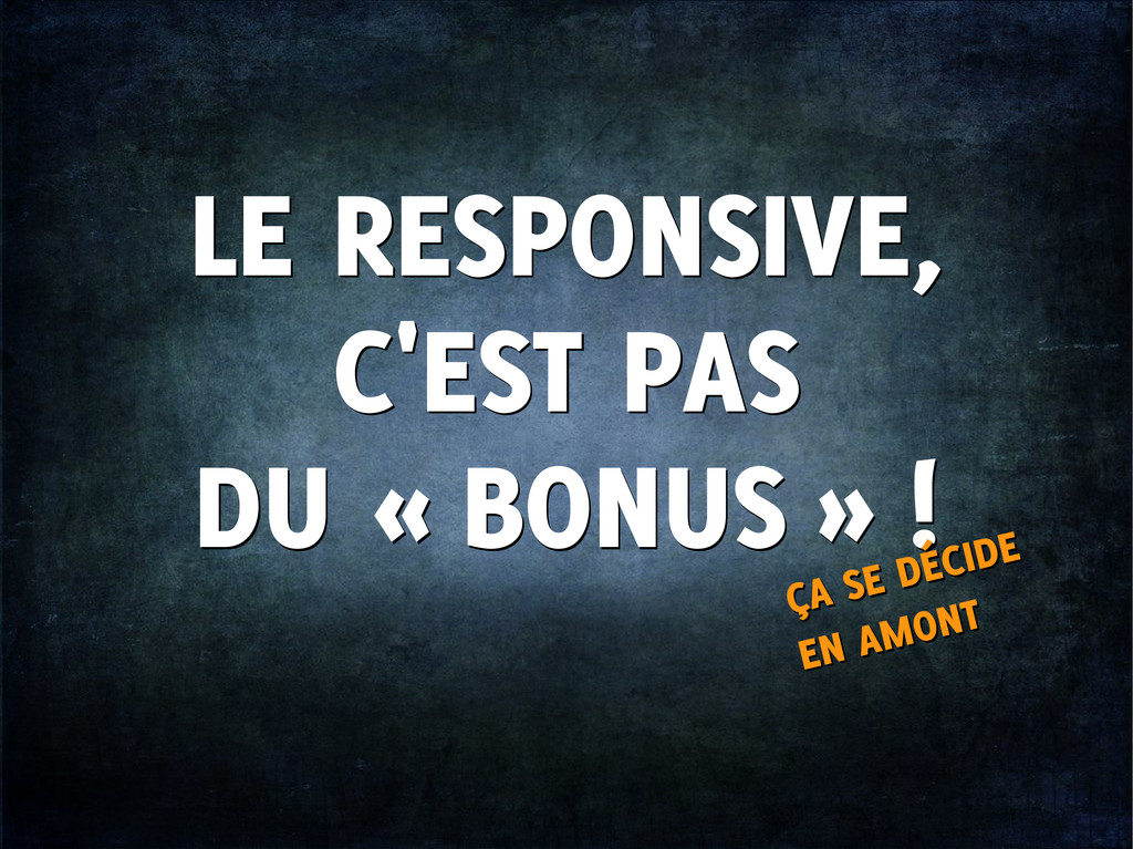 LE RESPONSIVE, C'EST PAS DU « BONUS » ! LE RESP...