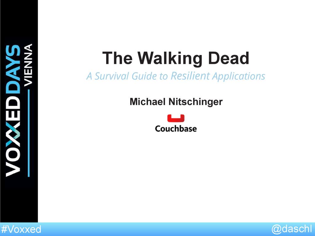 @daschl #Voxxed The Walking Dead A Survival Gui...