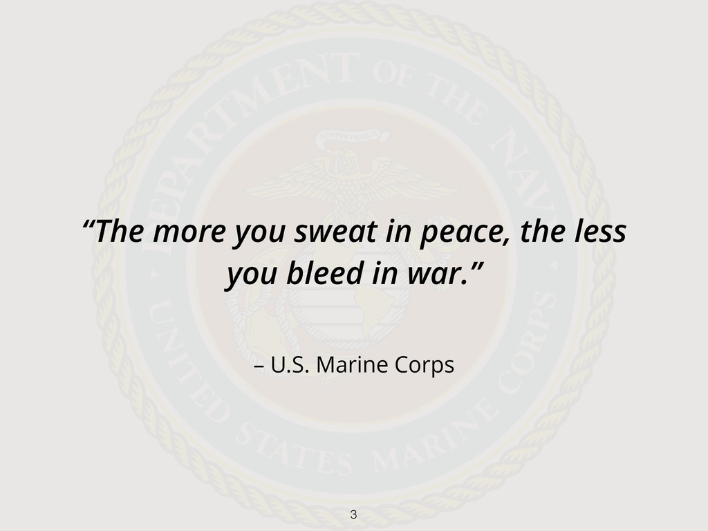 """– U.S. Marine Corps """"The more you sweat in peac..."""