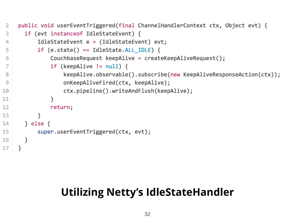 Utilizing Netty's IdleStateHandler 32