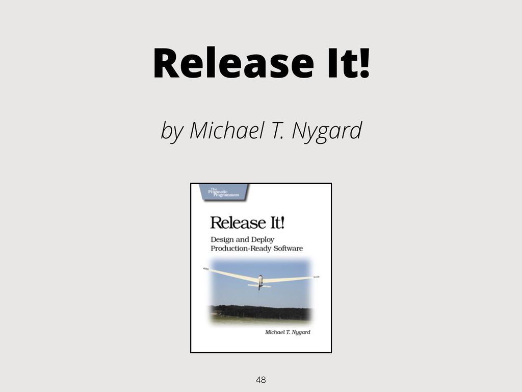 Release It! by Michael T. Nygard 48