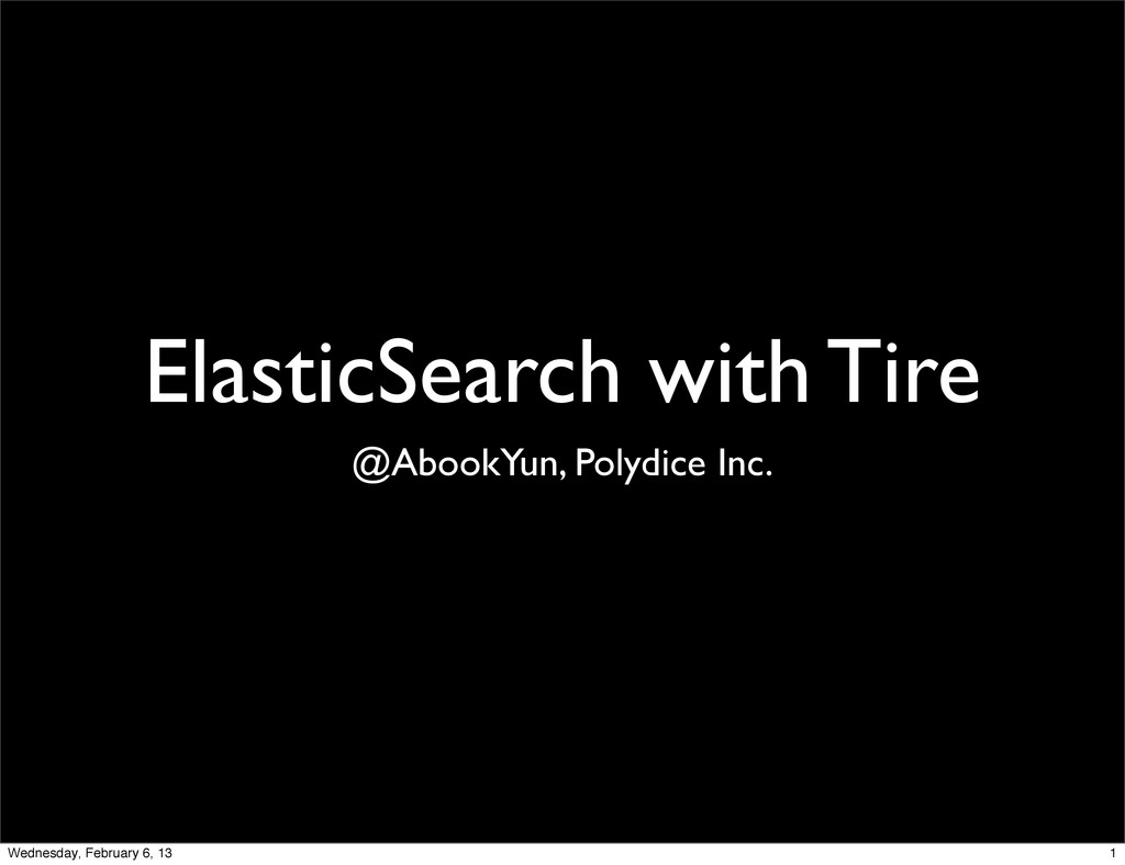 ElasticSearch with Tire @AbookYun, Polydice Inc...