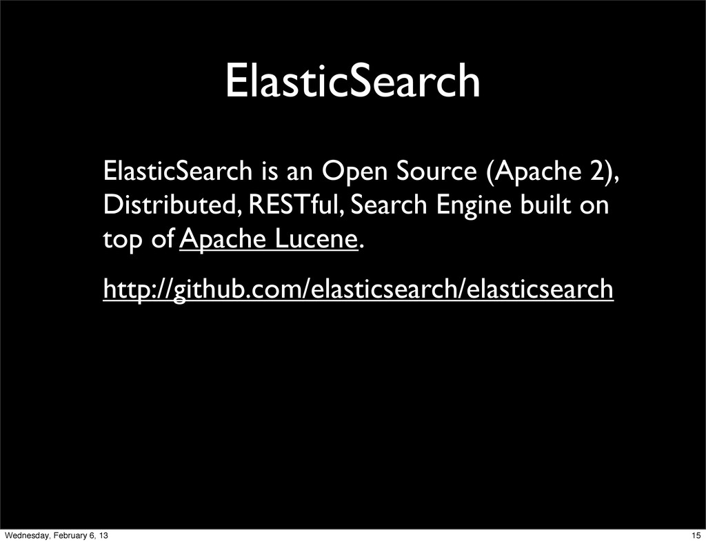 ElasticSearch ElasticSearch is an Open Source (...