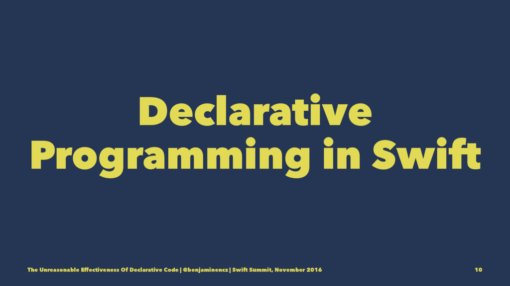 Declarative Programming in Swift The Unreasonab...