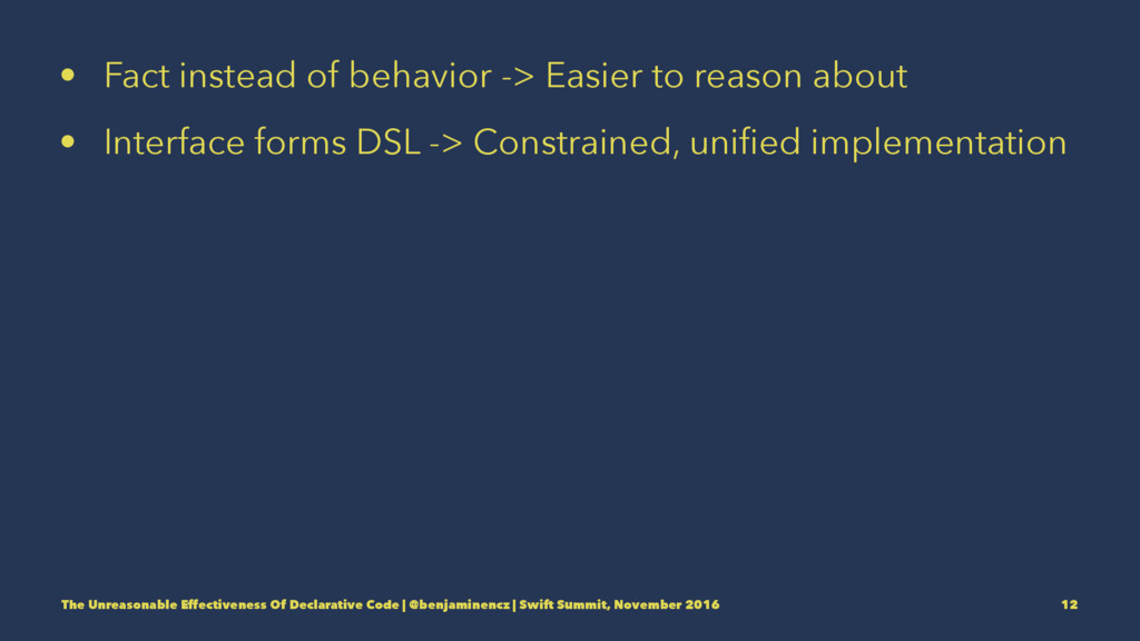 • Fact instead of behavior -> Easier to reason ...