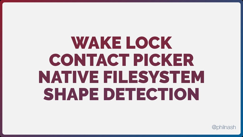 WAKE LOCK CONTACT PICKER NATIVE FILESYSTEM SHAP...