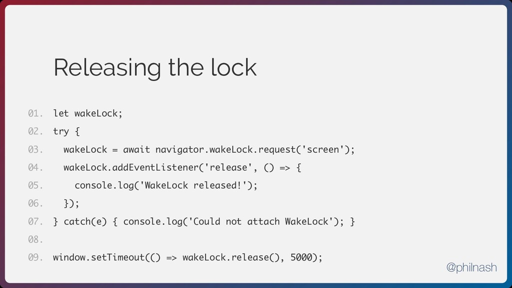 Releasing the lock let wakeLock; try { wakeLock...