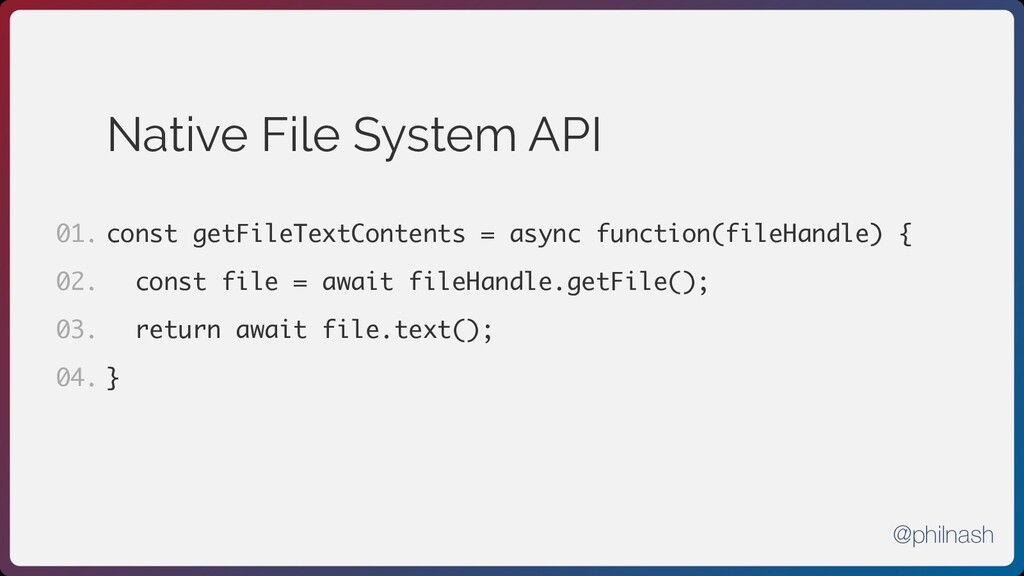 Native File System API const getFileTextContent...