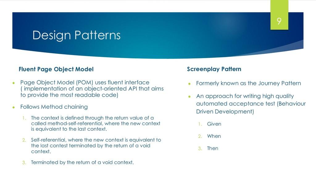 Design Patterns ● Page Object Model (POM) uses...