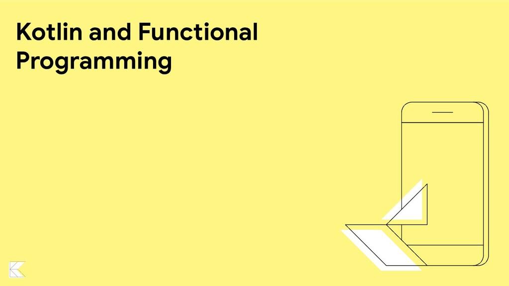 Kotlin and Functional Programming