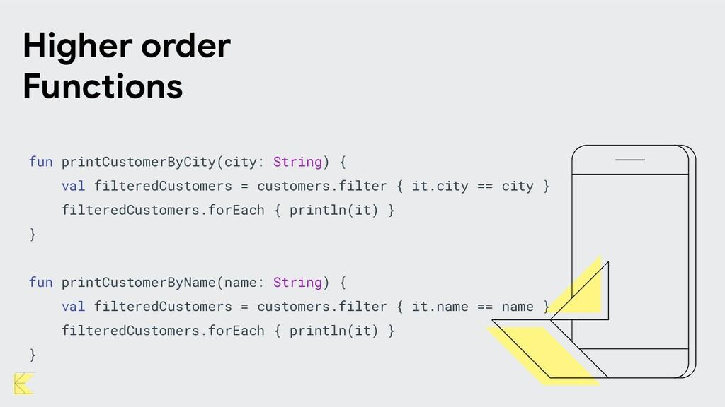 fun printCustomerByCity(city: String) { val fil...