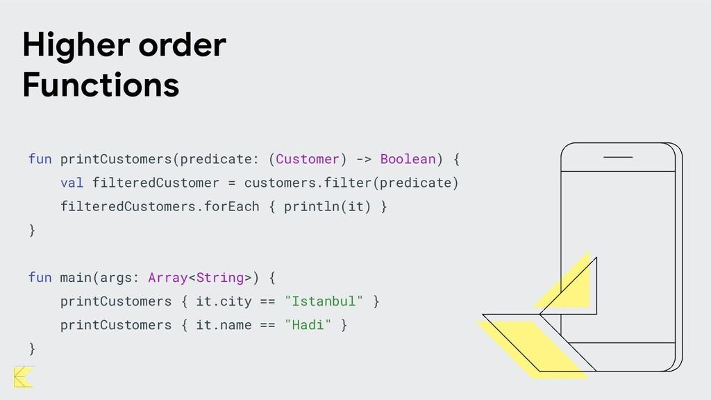 fun printCustomers(predicate: (Customer) -> Boo...