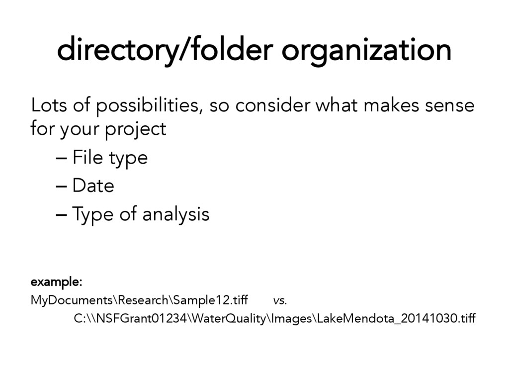 directory/folder organization Lots of possibili...