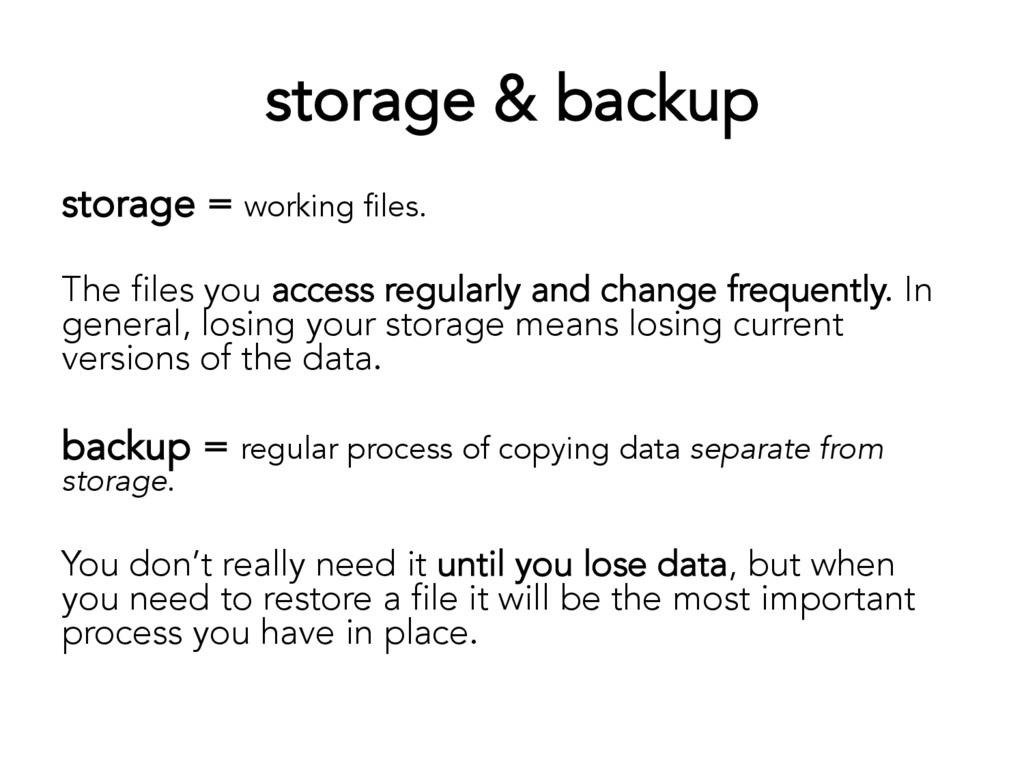 storage & backup storage = working files. The f...
