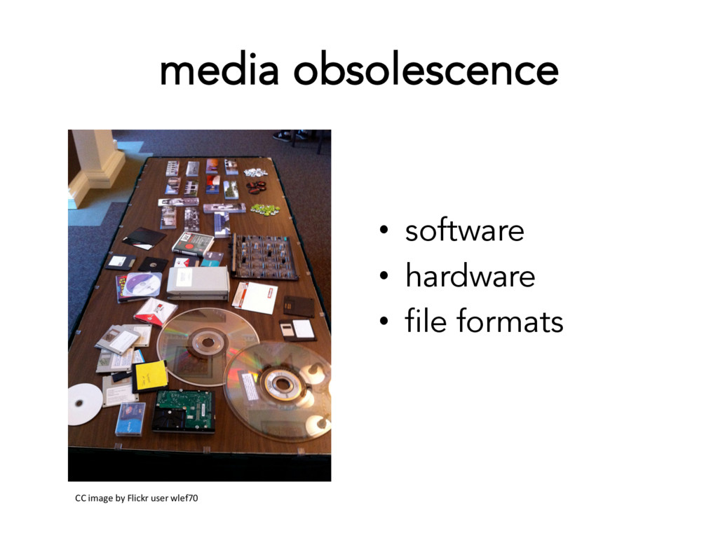 media obsolescence CC image by Flickr user wlef...