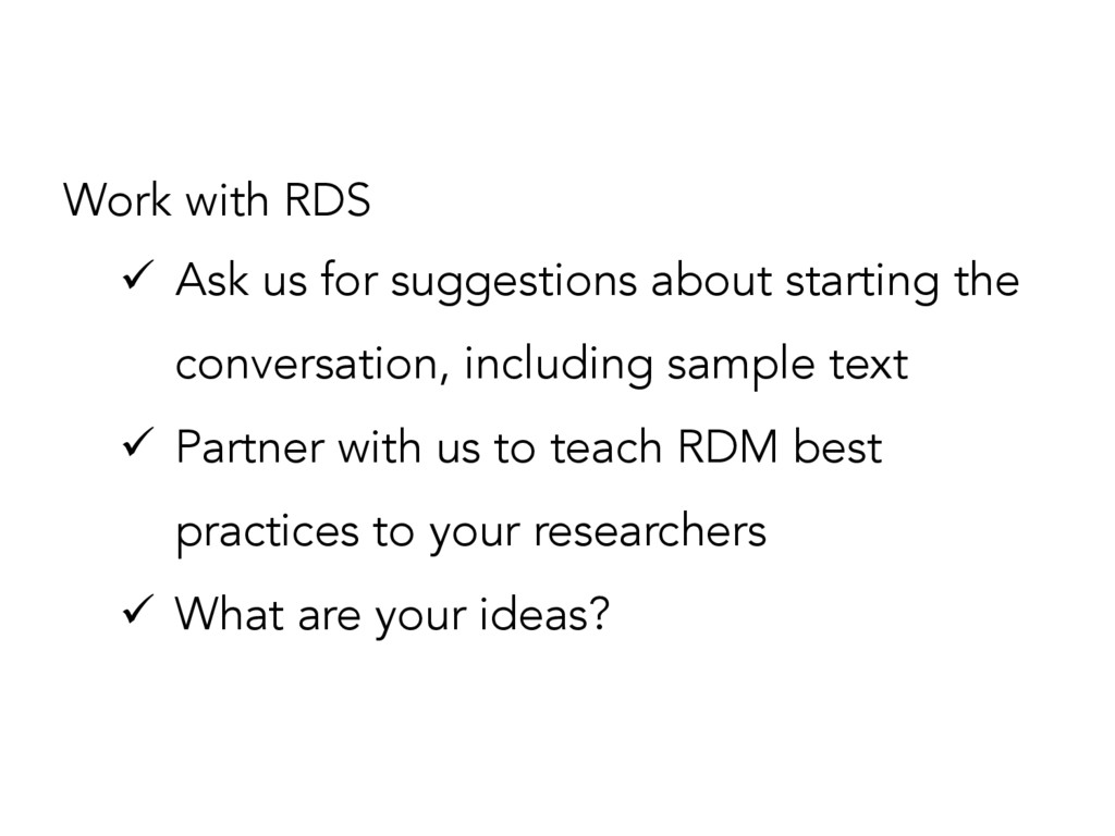 Work with RDS ü Ask us for suggestions about s...
