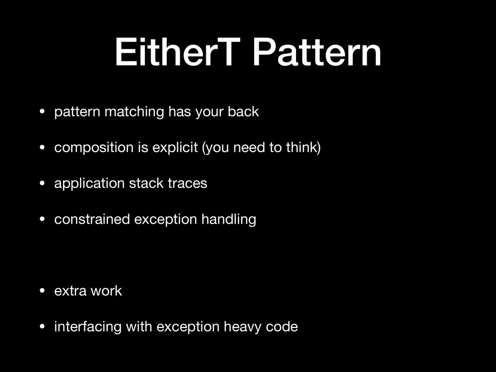 EitherT Pattern • pattern matching has your bac...