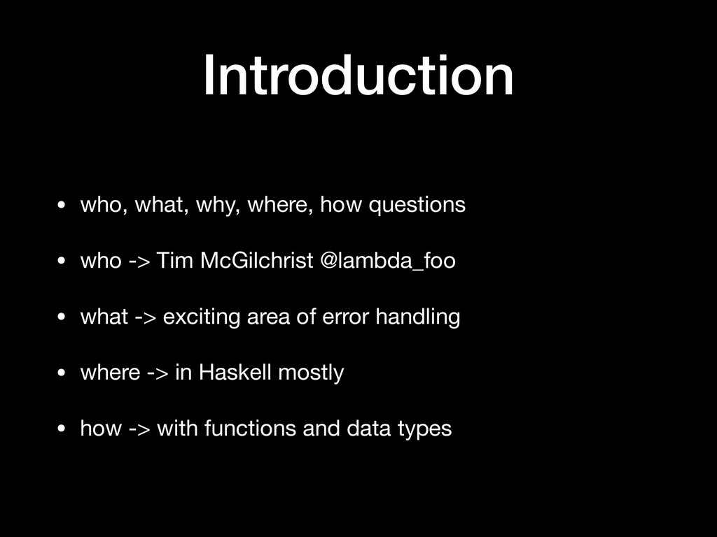 Introduction • who, what, why, where, how quest...