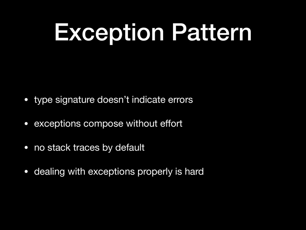 Exception Pattern • type signature doesn't indi...