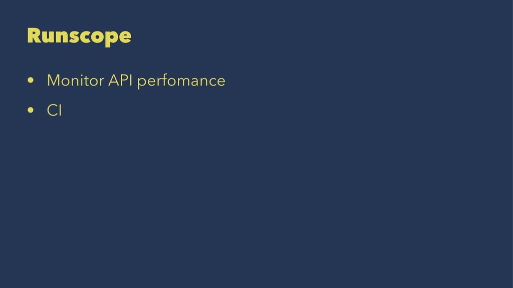 Runscope • Monitor API perfomance • CI
