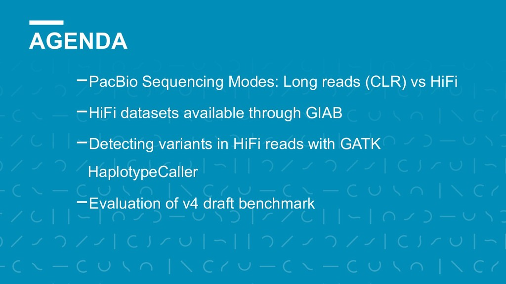 AGENDA -PacBio Sequencing Modes: Long reads (CL...