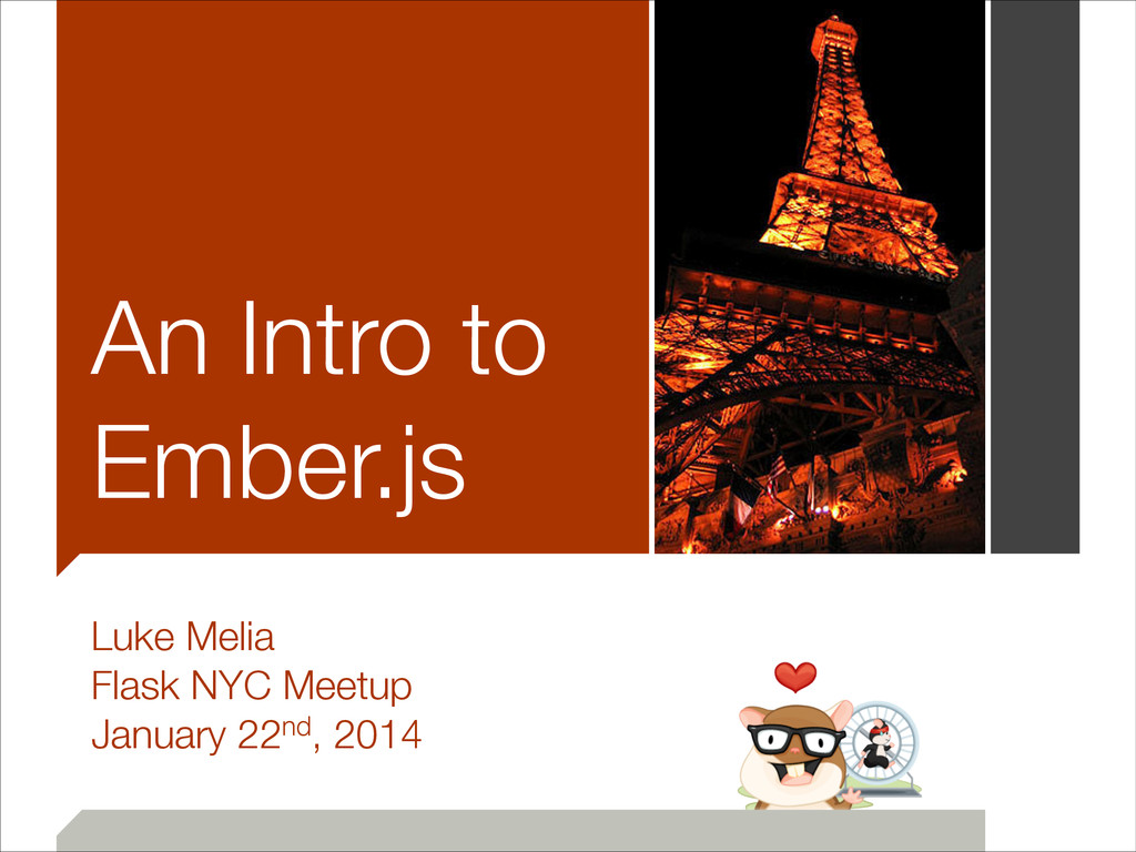 An Intro to Ember.js Luke Melia Flask NYC Meetu...