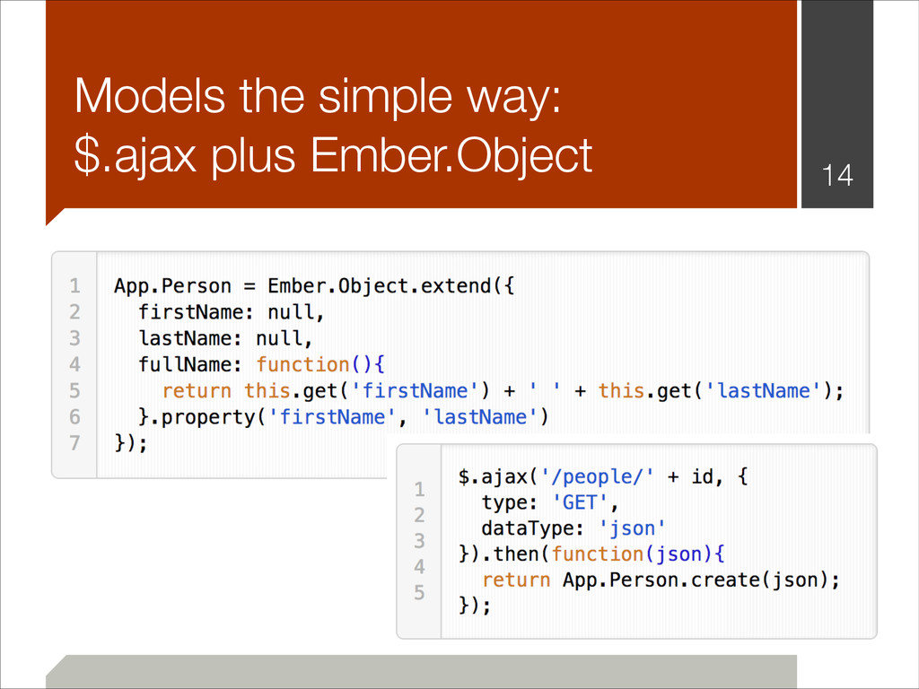 !14 Models the simple way: $.ajax plus Ember.O...
