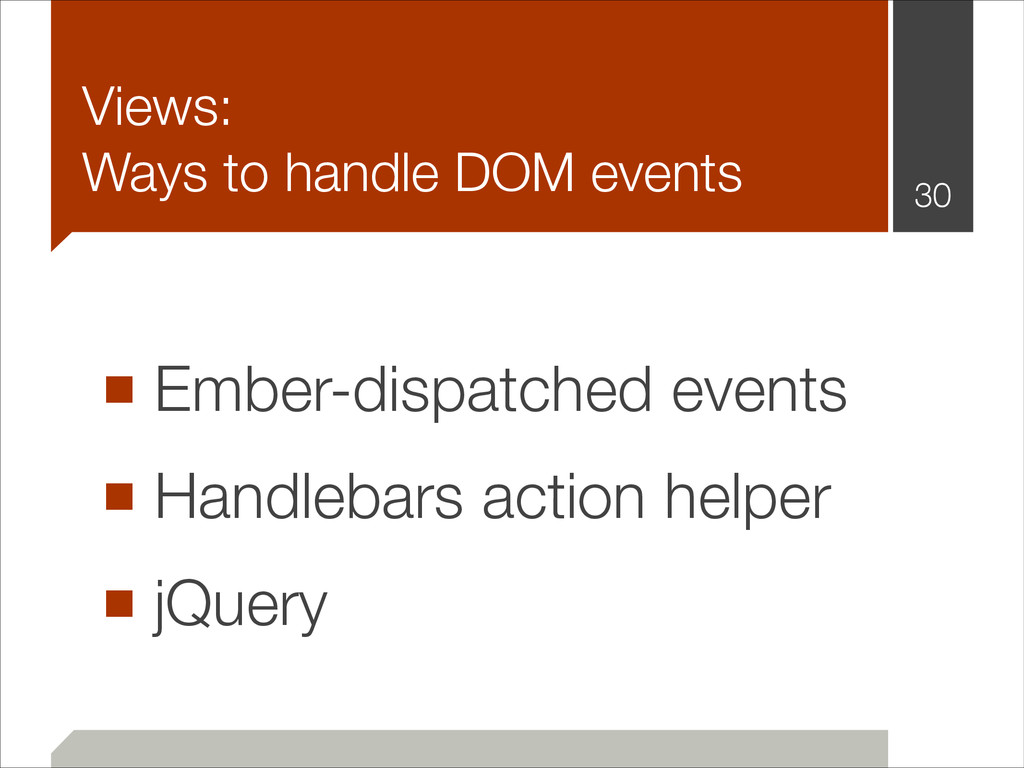 Views: Ways to handle DOM events ■ Ember-dispa...