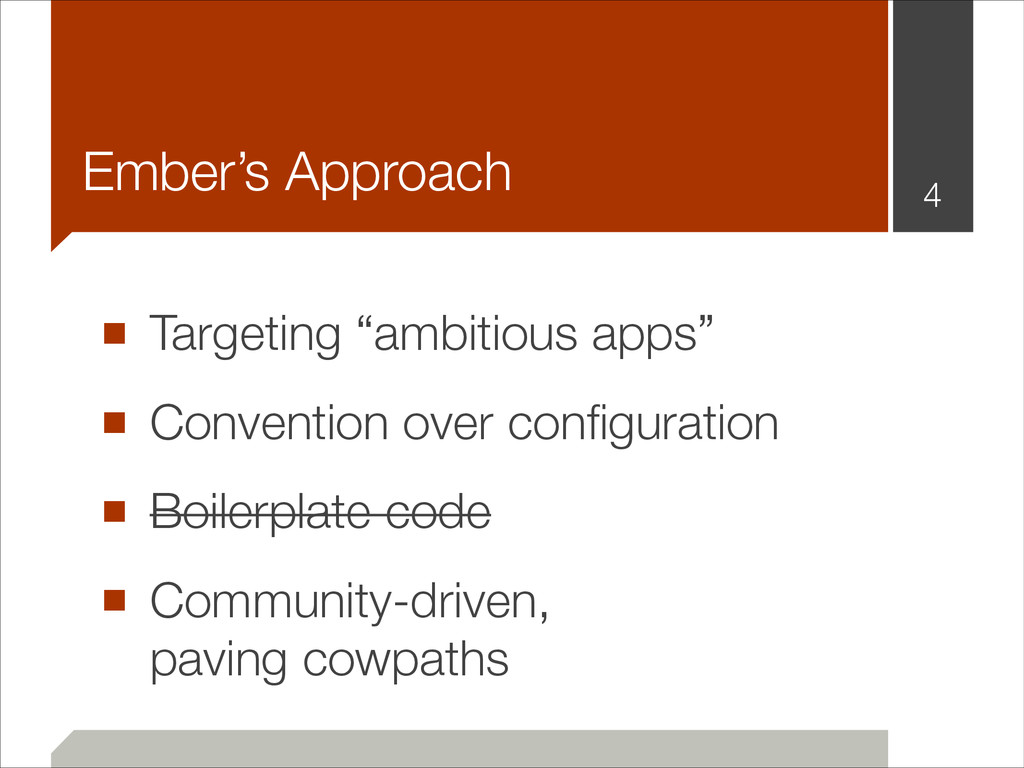 "Ember's Approach ■ Targeting ""ambitious apps"" ■..."