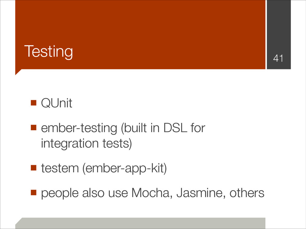 ■ QUnit ■ ember-testing (built in DSL for integ...