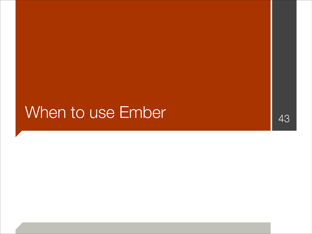 When to use Ember !43