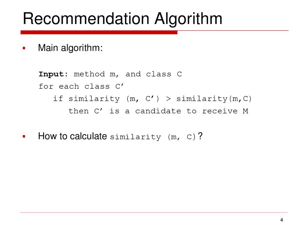 Recommendation Algorithm  Main algorithm: Inpu...
