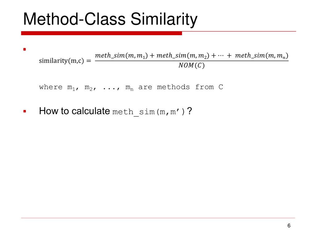 Method-Class Similarity  6