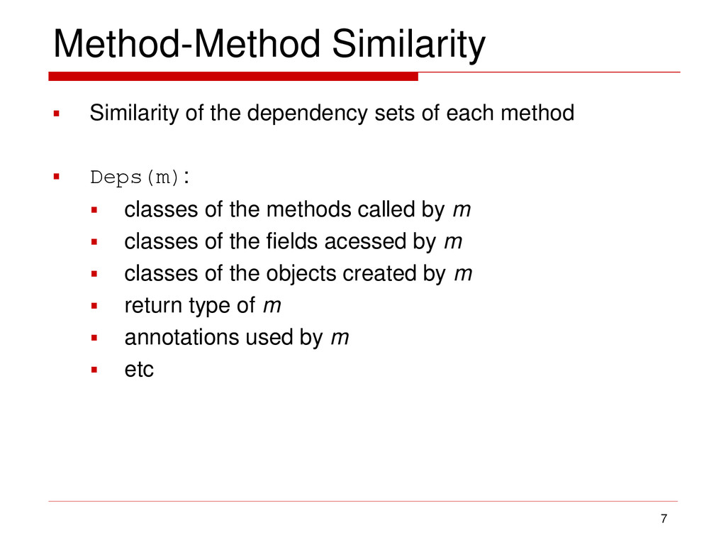 Method-Method Similarity  Similarity of the de...