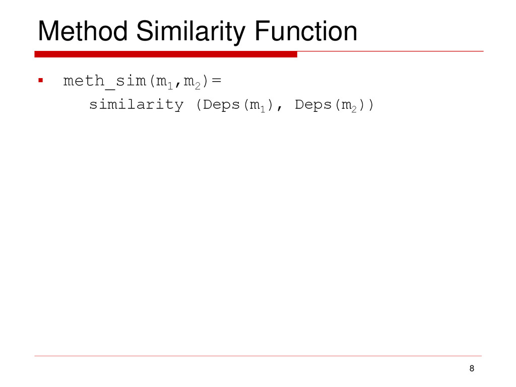 Method Similarity Function  meth_sim(m1 ,m2 )=...