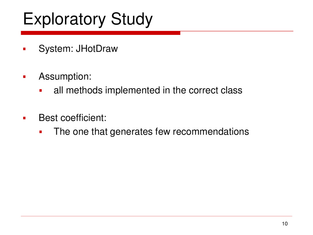 Exploratory Study  System: JHotDraw  Assumpti...